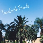 5 Tips Traveling with Friends