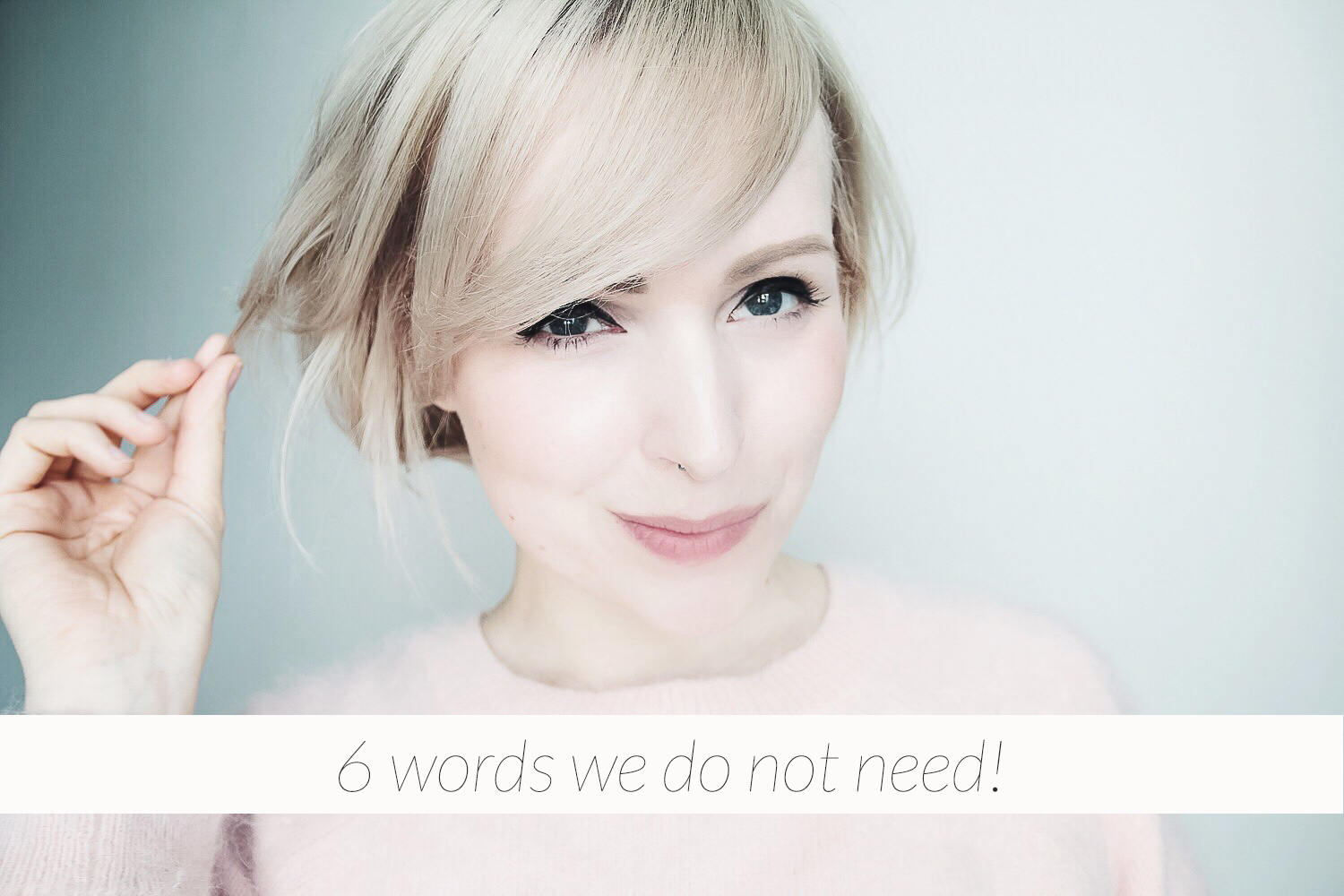 6 words we do not need